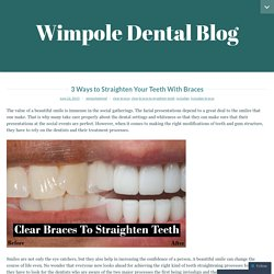 3 Ways to Straighten Your Teeth With Braces