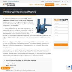 TMT Rod/Bar Straightening Machine Manufacturers Suppliers India - Harjot International