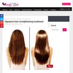 Japanese hair straightening treatment - Beauty Epic