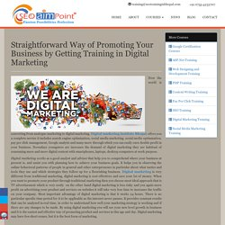 Straightforward Way of Promoting Your Business by Getting Training in Digital Marketing