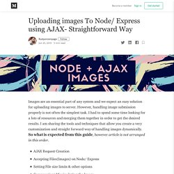 Uploading images To Node/ Express using AJAX- Straightforward Way