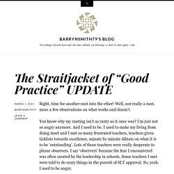 "The Straitjacket of ""Good Practice"" UPDATE"