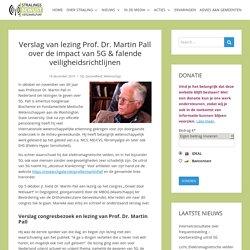 Verslag van lezing Prof. Dr. Martin Pall over de impact van 5G & falende veiligheidsrichtlijnen - StralingsBewust - Verzamelpunt voor informatie over straling