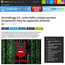 Strandhogg 2.0 : cette faille critique permet d'espionner tous les appareils Android