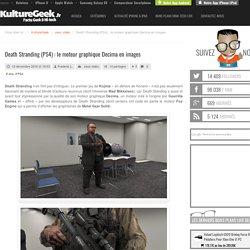 Death Stranding (PS4) : le moteur graphique Decima en images
