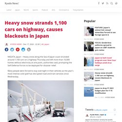 Heavy snow strands 1,100 cars on highway, causes blackouts in Japan