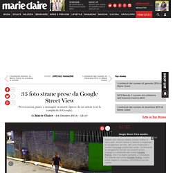 35 foto strane prese da Google Street View - Speciale Magazine
