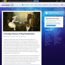 A Strange History of Dog-Headed Men