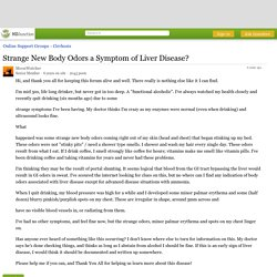 Strange New Body Odors a Symptom of Liver Disease?