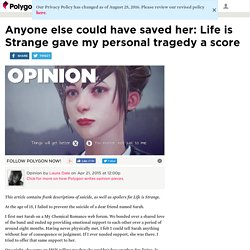 Anyone else could have saved her: Life is Strange gave my personal tragedy a score