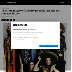 The Strange Story of Country Joe & the Fish and the Summer of Love