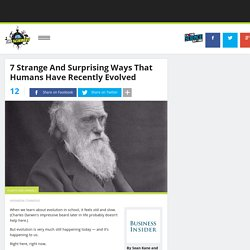 7 Strange And Surprising Ways That Humans Have Recently Evolved