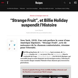 """Strange Fruit"", et Billie Holiday suspendit l'Histoire"