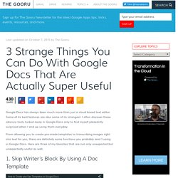 3 Strange Things You Can Do With Google Docs That Are Actually Super Useful - The Gooru