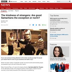 The kindness of strangers: Are good Samaritans the exception or norm?