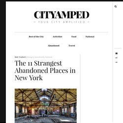 The 11 Strangest Abandoned Places in New York – CityAmped