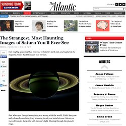 The Strangest, Most Haunting Images of Saturn You'll Ever See - Rebecca J. Rosen