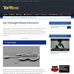 Top 10 Strangest Musical Instruments