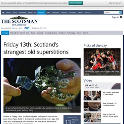 Friday 13th: Scotland's strangest old superstitions