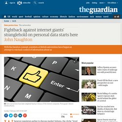 Fightback against internet giants' stranglehold on personal data starts here