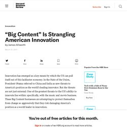 """Big Content"" Is Strangling American Innovation - James Allworth - The Conversation"