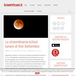 La straordinaria eclissi lunare di fine Settembre