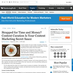 Strapped for Time and Money? Content Curation Is Your Content Marketing Secret Sauce