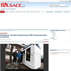 Strasbourg : les abris d'urgence pour SDF inventés par deux architectes