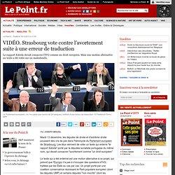 VIDÉO. Strasbourg vote contre l'avortement suite à une erreur de traduction
