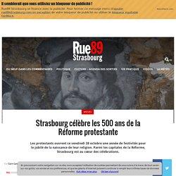 Strasbourg célèbre les 500 ans de la Réforme protestante