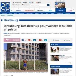 Strasbourg: Des détenus pour vaincre le suicide en prison