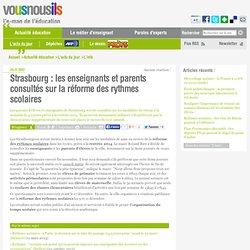 Strasbourg : les enseignants et parents consultés sur la réforme des rythmes scolaires