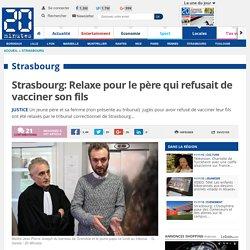 Strasbourg: Relaxe pour le père qui refusait de vacciner son fils
