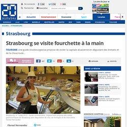 Strasbourg se visite fourchette à la main