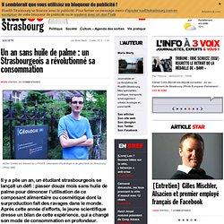 Un an sans huile de palme : un Strasbourgeois a révolutionné sa consommation