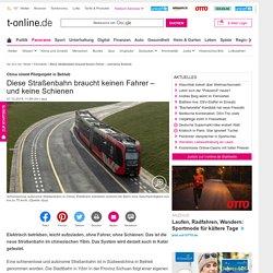 Diese Straßenbahn braucht keinen Fahrer – und keine Schiene