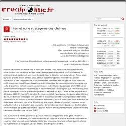 Internet ou le stratagème des chaînes » irrealpOlitik.fr
