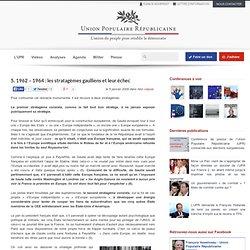 5. 1962 – 1964 : les stratagèmes gaulliens et leur échec - Élections présidentielles 2012, F. ASSELINEAU
