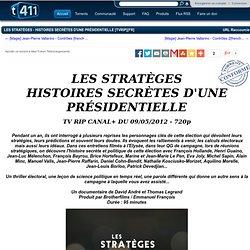 LES STRATÈGES - HISTOIRES SECRÈTES D'UNE PRÉSIDENTIELLE [TVRIP][FR]