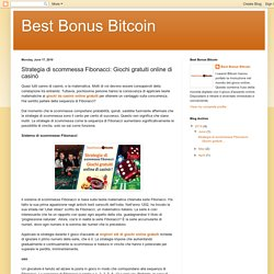 Best Bonus Bitcoin: Strategia di scommessa Fibonacci: Giochi gratuiti online di casinò