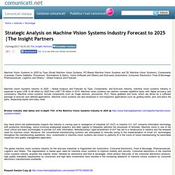 Strategic Analysis on Machine Vision Systems Industry Forecast to 2025