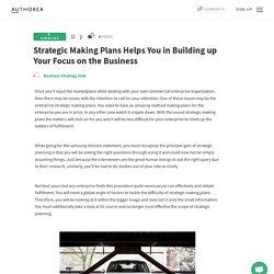 Strategic Making Plans Helps You in Building up Your Focus on the Business