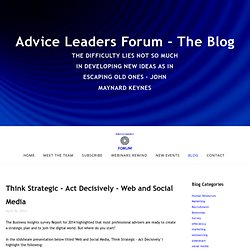 Think Strategic - Act Decisively - Web and Social Media — Advice Leaders Forum