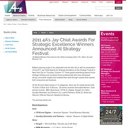 2011 4A's Jay Chiat Awards for Strategic Excellence Winners Announced at Strategy Festival