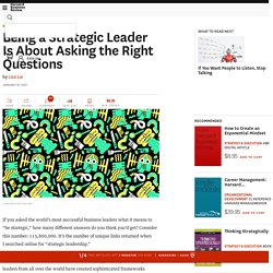 Being a Strategic Leader Is About Asking the Right Questions