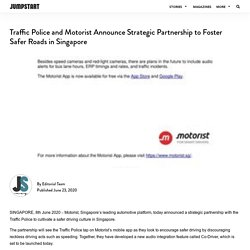 Traffic Police And Motorist Announce Strategic Partnership To Foster Safer Roads In Singapore