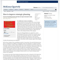 How to improve strategic planning - McKinsey Quarterly - Strategy - Strategy in Practice