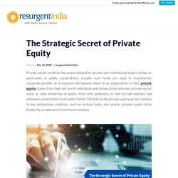 The Strategic Secret of Private Equity – Resurgent India Limited