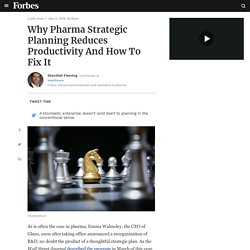 Why Pharma Strategic Planning Reduces Productivity And How To Fix It