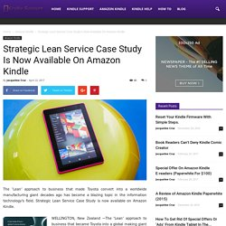 Strategic Lean Service Case Study Is Now Available On Amazon Kindle